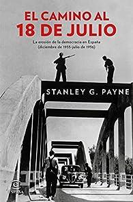 El camino al 18 de julio par Stanley G. Payne