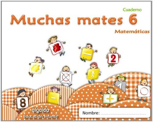 Muchas mates 6. Educación infantil (Educación Infantil Algaida. Matemáticas) - 9788498775815