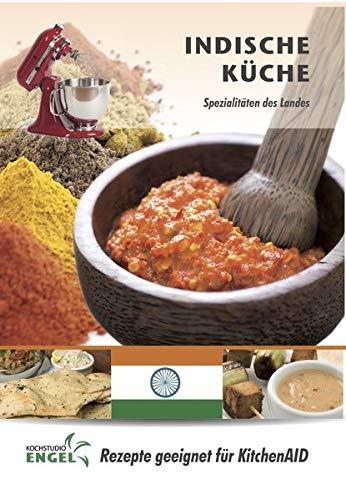 Indische Küche - Rezepte geeignet für KitchenAid: Spezialitäten des Landes (Küche Curry Paste Von Indien)