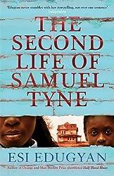 The Second Life of Samuel Tyne by Esi Edugyan (2013-06-02)