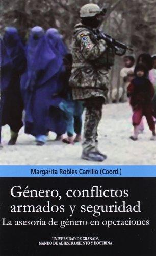 Género, conflictos armados y seguridad: La asesoría de género en operaciones (Biblioteca Conde de Tendilla)