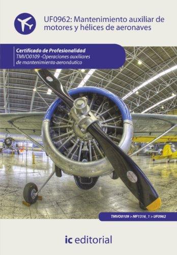Mantenimiento auxiliar de motores y hélices de aeronaves. TMVO0109 por José Campillos López