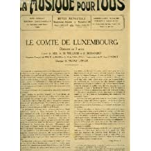LA MUSIQUE POUR TOUS - SEPTIEME ANNEE N°78 : LE COMTE DE LUXEMBOURG : VALSE + DANSE DU ROOTSI-POOTSI + DANSE DES CERCEAUX + PETIT MARI + LE MARI VA PAR CI, ET LA FEMME PAR LA + BONHEUR, N'EST-CE PAS TOI? + POUR DIEU, POUR LE TZAR ET POUR LA PATRIE.