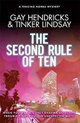 The Second Rule of Ten: A Tenzing Norbu Mystery (Dharma Detective 2) by Gay Hendricks (2014-02-03)