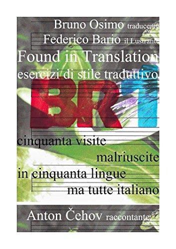 Found in translation: Esercizi di stile traduttivo. Cinquanta visite malriuscite in cinquanta linguaggi diversi – ma tutte in italiano (o quasi)