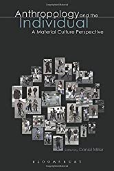 Anthropology and the Individual (Materializing Culture)