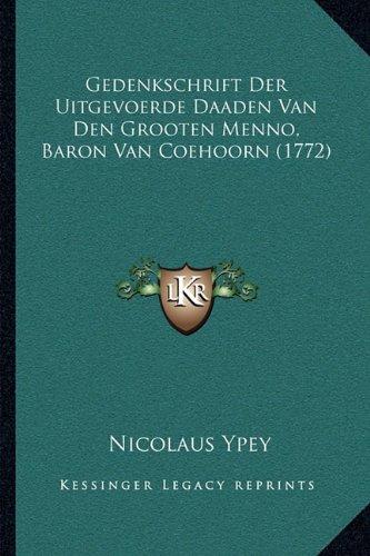 Gedenkschrift Der Uitgevoerde Daaden Van Den Grooten Menno, Baron Van Coehoorn (1772)
