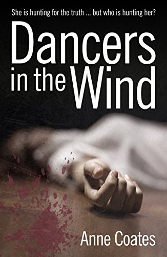 Dancers in the Wind: A gripping thriller that will leave you breathless (Hannah Weybridge Book 1) by [Coates, Anne]