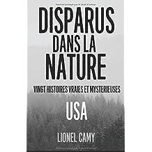 DISPARUS DANS LA NATURE : Vingt histoires vraies et mystérieuses (USA)