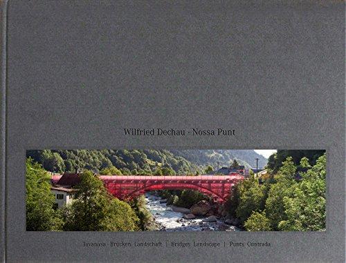 Nossa Punt: Tavanasa-Bridges Landscape par Edited by Wilfried Dechau