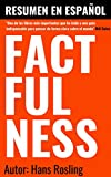 Factfulness de Hans Rosling | Resumen En Español