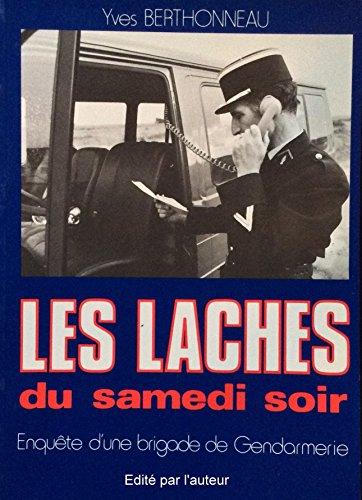 LES LÂCHES DU SAMEDI SOIR: Enquête d'une brigade de Gendarmerie