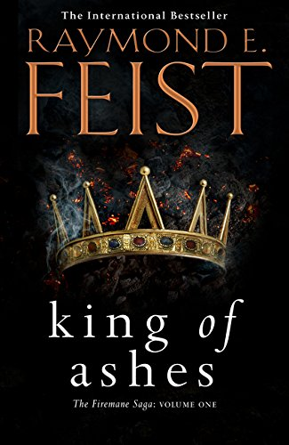 King Of Ashes. The War Of Five Crowns 1 (The Firemane Saga)