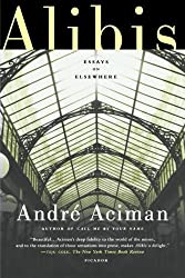 Alibis: Essays on Elsewhere by Andr?ciman (2012-11-27)
