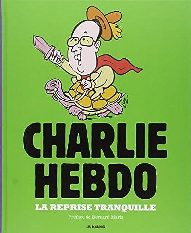 La Reprise Tranquille, Charlie Hebdo, l'Annee 2014 en