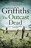 The Outcast Dead by Elly Griffiths front cover