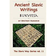 Ancient Slavic Writings: Bukvitsa (The Slavic Way Book 11) (English Edition)