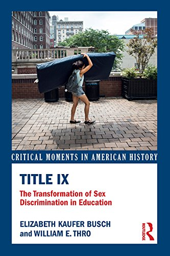 Title IX: The Transformation of Sex Discrimination in Education (Critical Moments in American History)