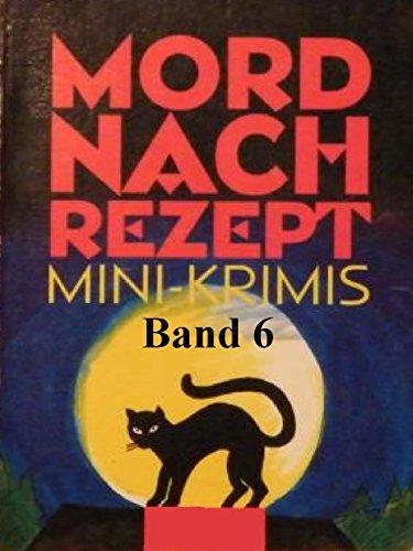 Mord nach Rezept – Band 6: In zwei Dutzend Kurzkrimis quer durch Deutschland (6 Hp-shop)