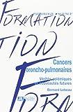 CANCERS BRONCHO-PULMONAIRES. Vérités polémiques et nouveautés futures