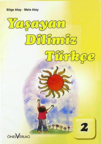 Unsere Lebende Sprache /Yasayan Dilimiz Türkce / Yasayan Dilimiz Türkce 2. Schuljahr
