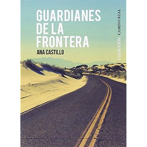 GUARDIANES DE LA FRONTERA (Camino Real)