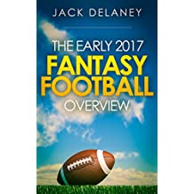 The Early 2017 Fantasy Football Overview (English Edition)