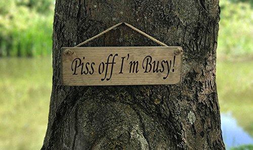 PISS OFF I 'M BUSY Schild Massivholz Home Decor Küche Schild handgefertigt von Vintage Produkt Designer Austin Sloan