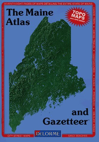 Delorme Maine Atlas (Maine Atlas and Gazetteer (State Atlas & Gazetteer) by David Delorme (1994-01-03))