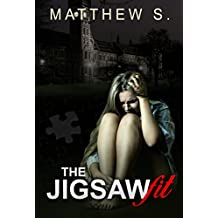 The Jigsaw Fit: Thriller & Suspense Psychological Fiction Crime Detective (Suspense Thriller Contemporary Fiction Novel Sagas A Psychological Mystery and Suspense Thriller Book 1) (English Edition)