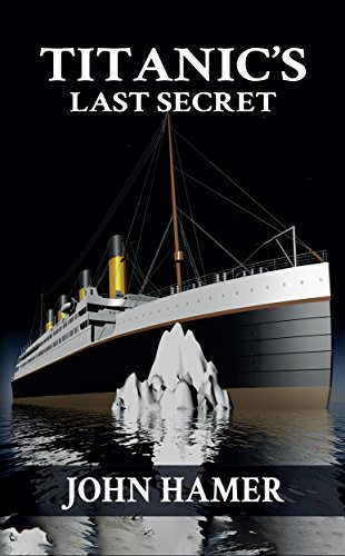 Titanic's Last Secret by [Hamer, John]