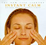 Instant Calm: Natural Ways to Reduce Stress (The New Life Library) by Beverley Jollands (1998-09-03)