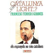 CATALUNYA LIGHT? - ELS ESPANYOLS NO SON CATALANS