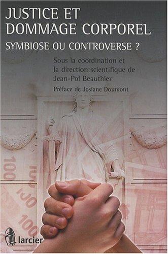 Justice et dommage corporel : Symbiose ou controverse ? par