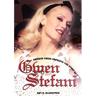 Story Of Gwen Stefani (Omnibus Press Presents) by AmyAmy BlanksteinBlankstein (2006-01-01)