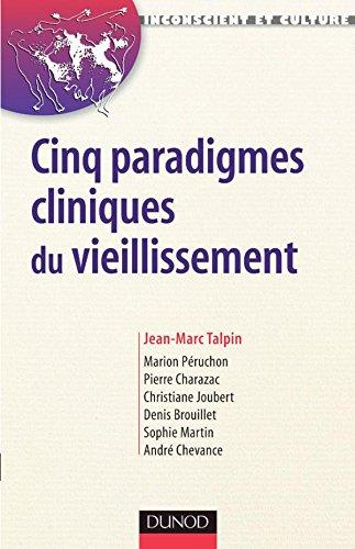 Cinq paradigmes cliniques du vieillissement
