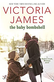 The Baby Bombshell (Shadow Creek, Montana Book 2) by [James, Victoria]