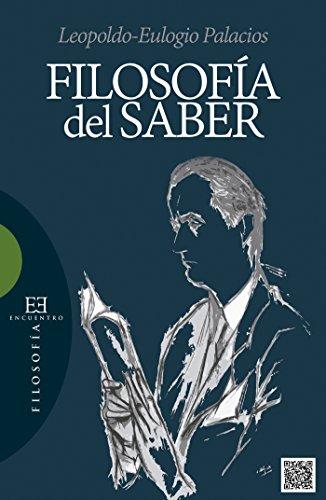 Filosofía del saber (Ensayos nº 500) por Leopoldo Eulogio Palacios