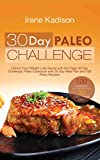 30 Day Paleo Challenge: Unlock Your Weight Loss Secret with the Paleo 30 Day Challenge; Paleo Cookbook with 30 Day Meal Plan and 100 Paleo Recipes (English Edition)