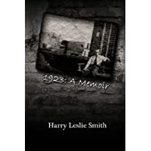 "1923: A Memoir: ""Lies and Testaments"" by Harry Leslie Smith (2011-11-04)"