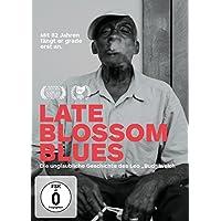 Late Blossom Blues: Die unglaubliche Geschichte des Leo Bud Welch