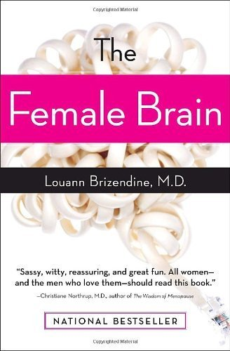 The Female Brain 1 Reprint Edition by Louann Brizendine published by Harmony (2007) Paperback