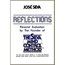 Reflections: Personal Evaluation by the Founder of the Silva Method (English Edition)