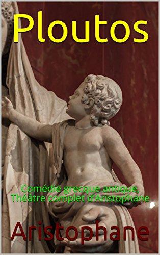 ploutos-comedie-grecque-antique-theatre-complet-daristophane-french-edition