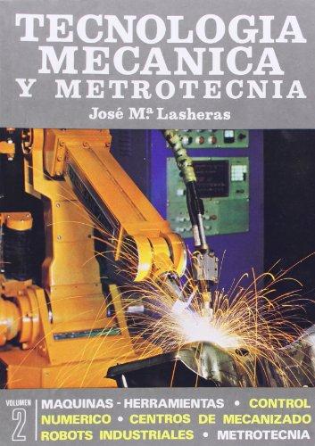 Tecnologia Mecanica Y Metrotecnia 2 Vols.