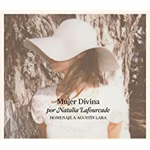 Mujer Divina - Homenaje a Agust??n Lara by Natalia Lafourcade (2013-07-16)