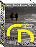 Costa Daurada (50 imatges) (Catalan Edition)