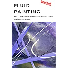 Fluid Painting: Teil 1 - mit überblendenden Farbverläufen