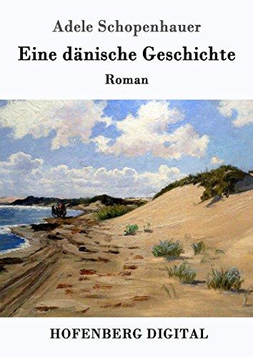 Eine dänische Geschichte: Roman