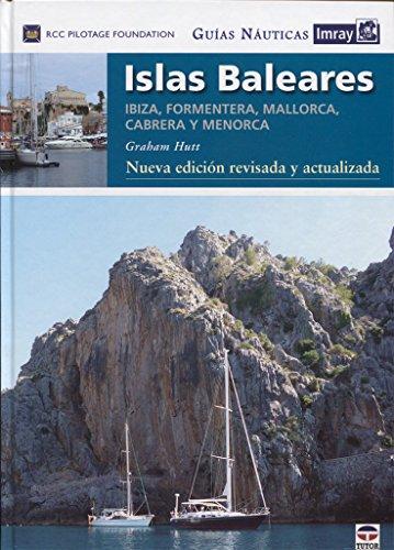 Islas Baleares : Ibiza, Formentera, Mallorca, Caberea y Menorca por Graham Hutt, Royal Cruising Club Pilotage Foundation